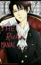 The Rich Maniac ((Levi x Reader))  by T_A_K_I