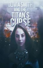 Olivia Smith and the Titan's Curse by microwavedcoffee