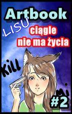Artbook #2 - Lisu ciągle nie ma życia by Lis_Cepu