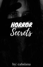Horror Secrets by cabslana
