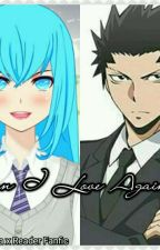 Can I Love Again?Karasuma x Reader Fanfic by Ren_Hakuei