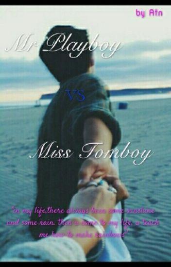 MR PLAYBOY VS MISS TOMBOY - ateeeen - Wattpad