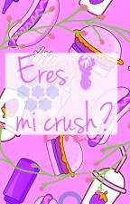 ¿Eres mi crush? by Jayftjustin