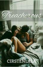 Treacherous by Cirstenlala