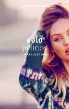 Solo Primos -Trilogía Dangerous #2 by LittleAramat