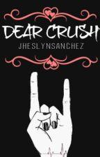 Dear Crush by Jheslynsanchez