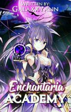 Enchantaria Academy by Girl_Galaxy143