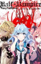 ✔️    Half-Vampire  by FairyTailHime