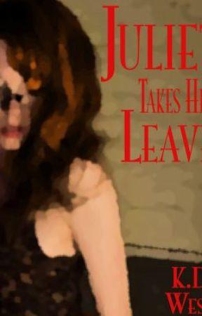 Juliet Takes Leave by KdWest