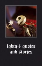 LGBTQ+ Quotes and Stories  by occasionaloranges