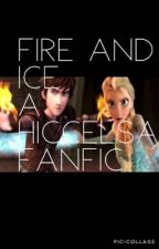 Fire And Ice (A Hiccelsa Fanfic)  by lokidottir_forever