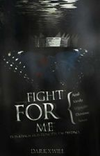 ⊱ Fight for Me ⊰ [Destiel] by darkxwill