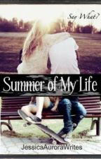 The Summer Of My Life - Say What? by JessicaAuroraWrites