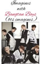 Imagine with Bangtan Boys (BTS Imagines)  by journialisqui