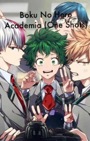 Boku No Hero Academia One Shots by FanFlower24