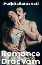 Romance DracVam [HIATUS] by PuspitaRatnawati