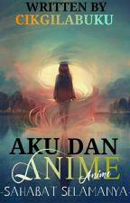 Aku Dan Anime : DENDAM by Cikgilabuku