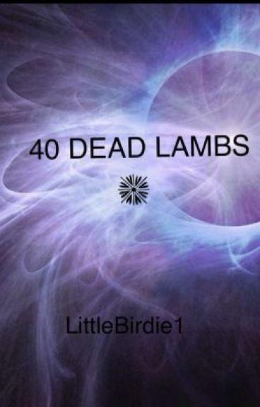 40 Dead Lambs by LittleBirdie1