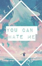 You can hate me // k.t.h + j.j.k // by TAEbean