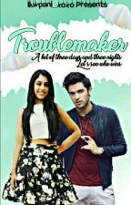 Troublemaker  by Iluvpani_xoxo
