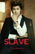 SLAVE by kurukisya