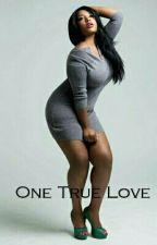 One True Love  by ThatsUsBaee