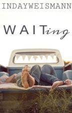 Wait-Ing by IndayWeismann