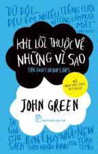Khi lỗi thuộc về các vì sao - JOHN GREEN by Ninja_Herry123