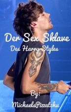 Larry Stylinson~ Der Sex Sklave des Harry Styles  by MichaelsPizzatchu