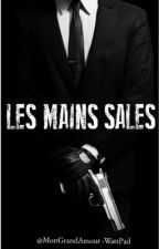 Les Mains Sales by MonGrandAmour