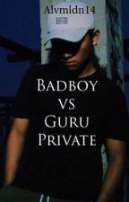 [4] Badboy vs Guru Private by al-varo14