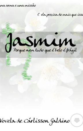 Jasmim - Porque nem tudo que é belo é frágil by cordeis