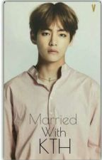 Married With Kim Taehyung✔ by NightDandelion