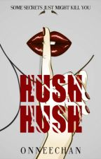 HUSH, HUSH by OnneeChan