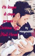 Ho bisogno di cinque permessi - Christmas Gift. |Niall Horan|  by Morgana1995