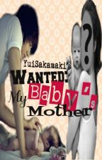 Wanted: My baby's mother by YuiSakamaki