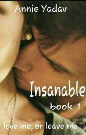 Insanable!  # Book 1 by goldndiamonds