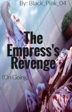 The Empress's Revenge by Black_Pink_04
