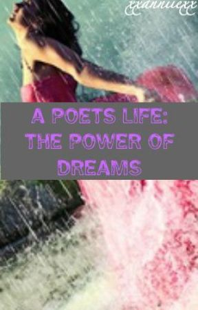 A Poets Life:The Power of Dreams by Sparkley