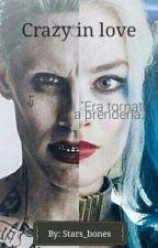 Crazy in love |Harley & Joker| by stars_bones