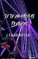 Si Te Enamoras Pierdes - Ethan Dolan  by Itssareno