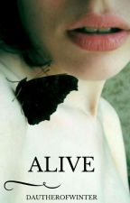 ALIVE by daughterofwinter77