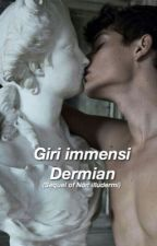giri immensi | dermian (sequel) by InteristaNata