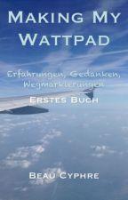 Making My Wattpad by BeauCyphre