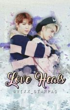 Love Heals by VIXX_Starpad