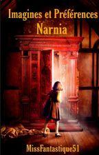 Recueil d'Imagines et Préférences - Narnia [ouvert] by MissFantastique51