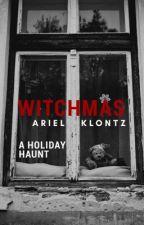 Witchmas (A Holiday Haunt) by arielklontz