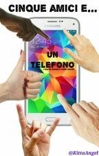 Cinque Amici e Un Telefono by KittaAngel