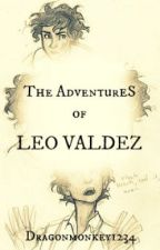 The Adventures of Leo Valdez (A Percy Jackson/Heroes of Olympus Fan Fiction) by dragonmonkey1234