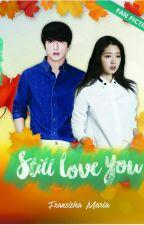 Novel Still Love U  by FransiskaMaria7